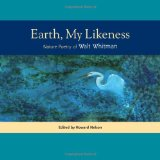 book cover image for book entitled Earth, My Likeness: Nature Poems of Walt Whitman edited by Howard Nelson